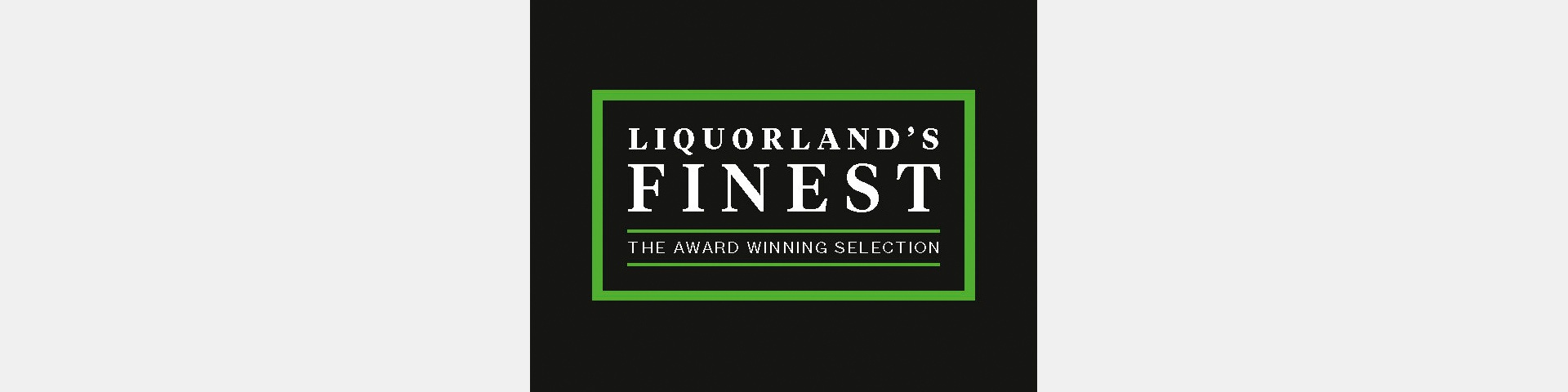 Liquorland's Finest